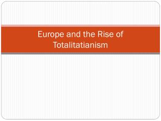 Europe and the Rise of Totalitatianism