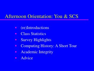 Afternoon Orientation: You & SCS