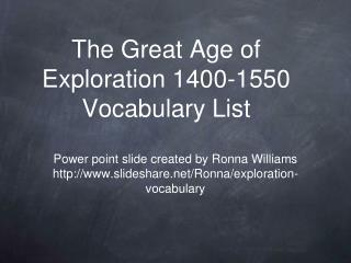 The Great Age of Exploration 1400-1550 Vocabulary List