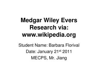 Medgar Wiley Evers Research via:  wikipedia