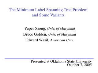 The Minimum Label Spanning Tree Problem and Some Variants