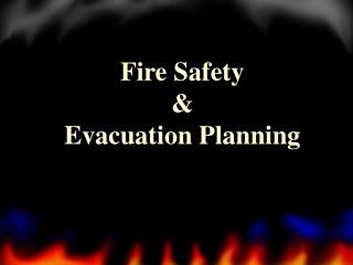 Fire Safety  Evacuation Planning