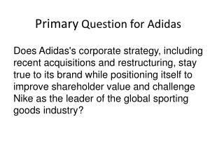 Primary  Question for Adidas