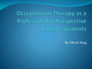 Occupational Therapy as a Profession for Prospective College Students