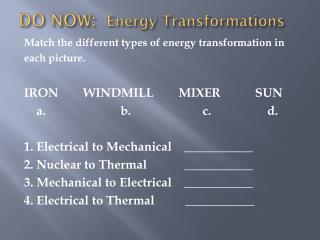 DO NOW:   Energy Transformations