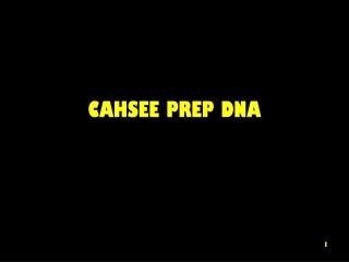 CAHSEE PREP DNA
