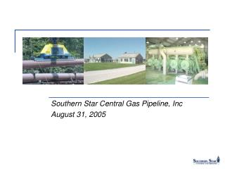 Southern Star Central Gas Pipeline, Inc August 31, 2005