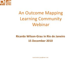 An Outcome Mapping Learning Community Webinar