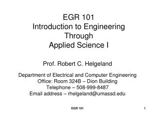 EGR 101 Introduction to Engineering Through Applied Science I