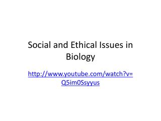 Social and Ethical Issues in Biology