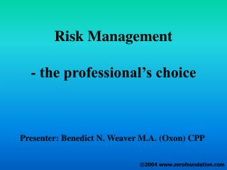 Risk Management - the professional's choice