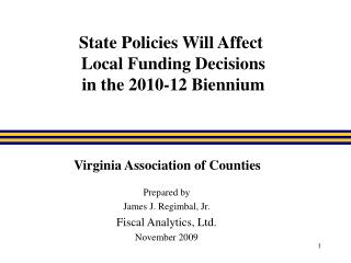 State Policies Will Affect  Local Funding Decisions  in the 2010-12 Biennium