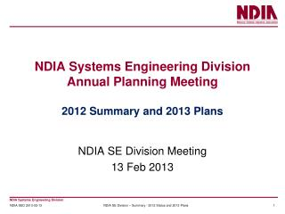 NDIA Systems Engineering Division Annual Planning Meeting 2012 Summary and 2013 Plans