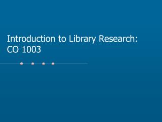 Introduction to Library Research: CO 1003