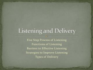 Listening and Delivery