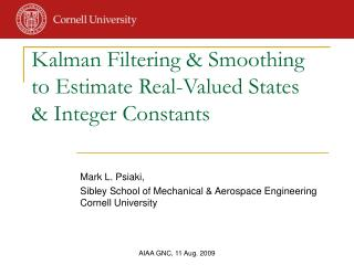 Kalman Filtering & Smoothing to Estimate Real-Valued States & Integer Constants