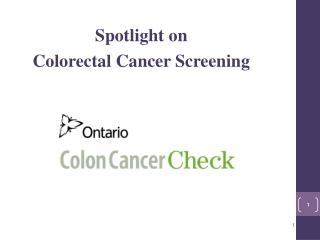 Spotlight on  Colorectal  Cancer Screening