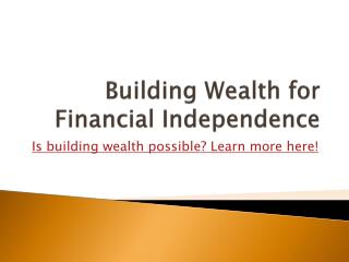 Building Wealth for Financial Independence