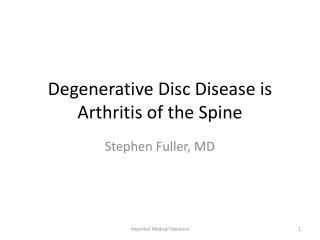 Degenerative  Disc Disease  is Arthritis of the Spine