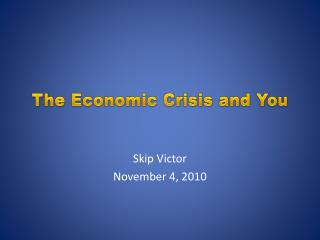 The Economic Crisis and You