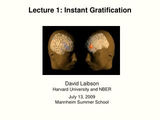 Lecture 1: Instant Gratification