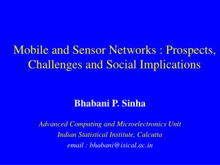 Mobile and Sensor Networks : Prospects, Challenges and Social Implications