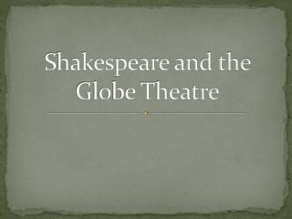 Shakespeare and the Globe Theatre