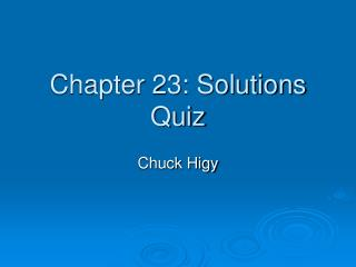 Chapter 23: Solutions  Quiz