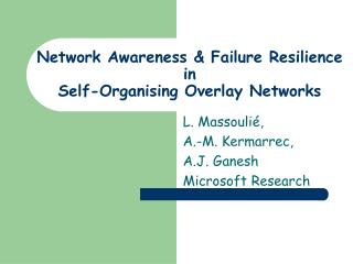 Network Awareness & Failure Resilience in  Self-Organising Overlay Networks