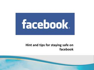Hint and tips for staying safe on  facebook