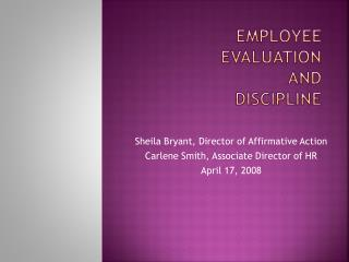 EMPLOYEE EVALUATION  AND DISCIPLINE