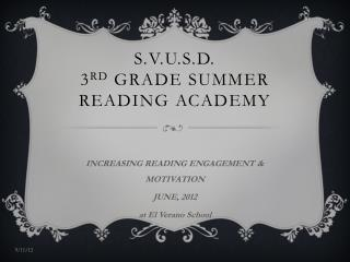 S.V.U.S.D. 3 rd  GRADE SUMMER READING ACADEMY