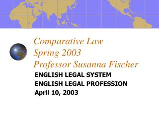 Comparative Law  Spring 2003 Professor Susanna Fischer