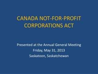 CANADA NOT-FOR-PROFIT CORPORATIONS ACT