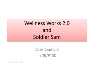 Wellness Works 2.0 and  Soldier Sam