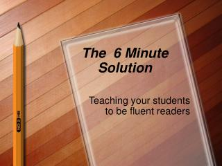 The  6 Minute Solution