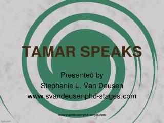 TAMAR SPEAKS