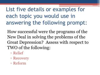 List five details or examples for each topic you would use in answering the following prompt: