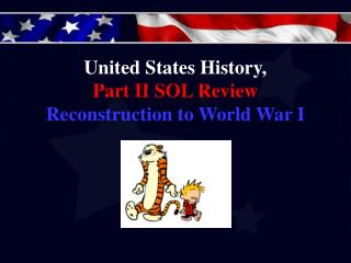 United States History,  Part II SOL Review Reconstruction to World War I