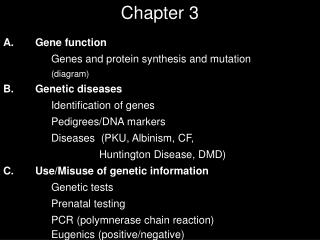 A. Gene function Genes and protein synthesis and mutation diagram B. Genetic diseases Identification of genes Pedigrees