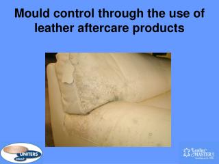 Mould control through the use of leather aftercare products