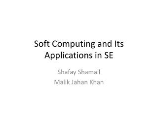 Soft Computing and Its Applications in SE