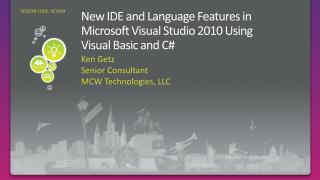 New IDE and Language Features in Microsoft Visual Studio 2010 Using  Visual  Basic and C#
