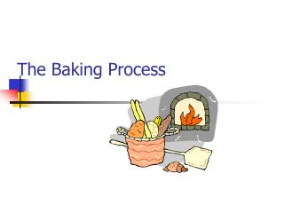 The Baking Process