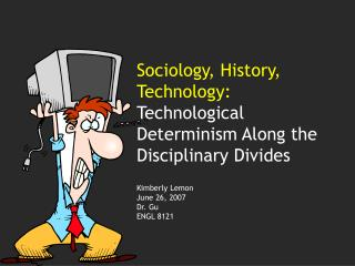 Sociology, History, Technology:  Technological Determinism Along the Disciplinary Divides