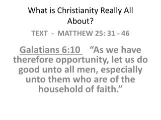 What is Christianity  Really All About ?