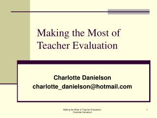 Making the Most of  Teacher Evaluation