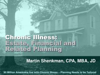 Chronic Illness: Estate, Financial and Related Planning