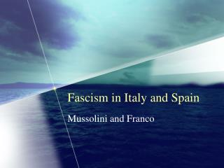 Fascism in Italy and Spain