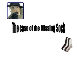 The case of the Missing Sock